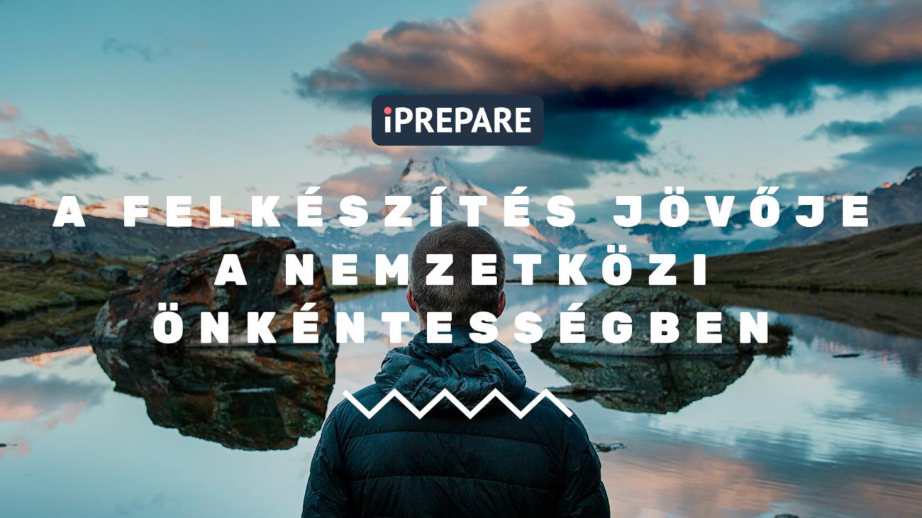 IPrepare - A felkészítés jövője a Nemzetközi Önkéntességben